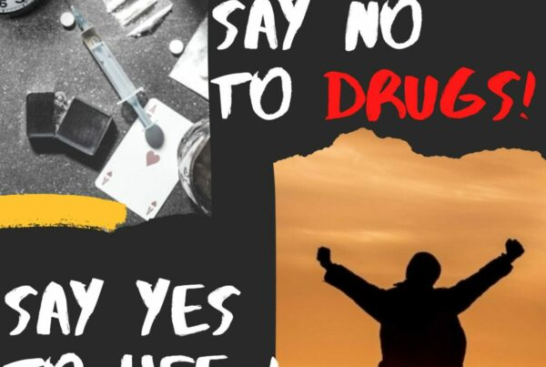 SAY NO TO DRUGS ! SAY YES TO LIFE !